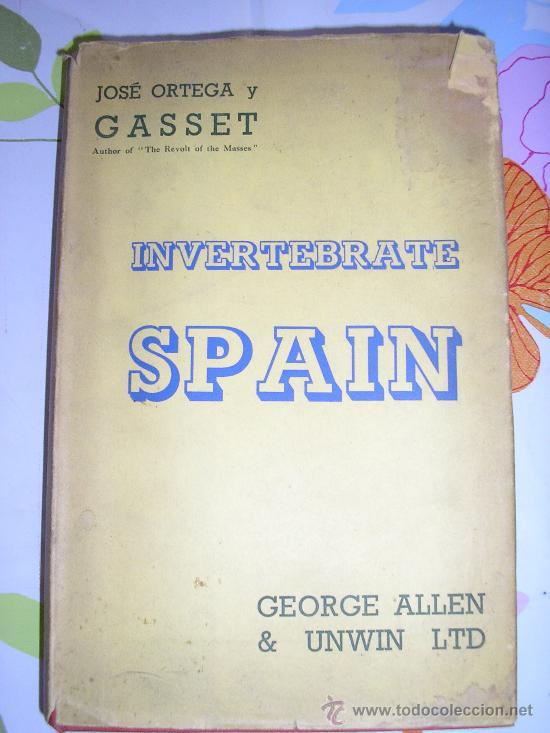 INVERTEBRATE SPAIN JOSÉ ORTEGA Y GASSET- 1ª EDICION 1937 (Libros antiguos (hasta 1936), raros y curiosos - Historia Moderna)
