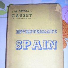 Libros antiguos: INVERTEBRATE SPAIN JOSÉ ORTEGA Y GASSET- 1ª EDICION 1937. Lote 27083298