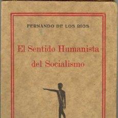 Libros antiguos: 1926: FERNANDO DE LOS RÍOS : EL SENTIDO HUMANISTA DEL SOCIALISMO. Lote 25616149