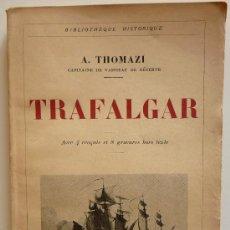 Libros antiguos: TRAFALGAR.- A. THOMAZI. Lote 24683978