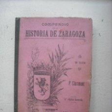 Libros antiguos: COMPENDIO DE LA HISTORIA DE ZARAGOZA - 2º EDICIÓN ILUSTRADA DE P. CLARAMUNT 1904. Lote 26487066