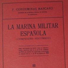 Libros antiguos: 1930.- NAVAL. LA MARINA MILITAR ESPAÑOLA (COMPENDIO-HISTORICO). CONDEMINAS MASCARO. Lote 26602702