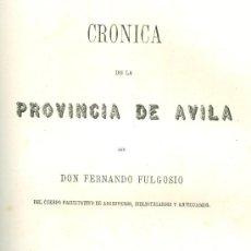 Libros antiguos: FERNANDO FULGOSIO. CRÓNICA DE LA PROVINCIA DE AVILA. MADRID, 1870. CYL. AVILA. Lote 25204349