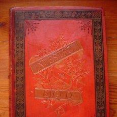 Libros antiguos: 1883 - NUESTRO SIGLO - OTTO VON LEIXNER - MONTANER Y SIMÓN - GRABADOS. Lote 26636789