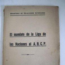 Libros antiguos: EL MANDATO DE LA LIGA DE LAS NACIONES AL A.B.C.P.,MINISTERIO DE RELACIONES EXTERIORES, BOLIVIA 1933. Lote 25283400