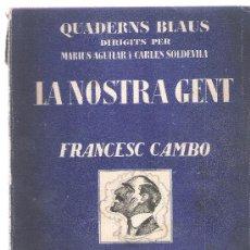 Libros antiguos: LA NOSTRA GENT - FRANCESC CAMBO - RAFAEL MARQUINA - 1925. Lote 25379692