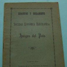Libros antiguos: BARCELONA 1897 * SOCIEDAD ECONÓMICA BARCELONESA DE AMIGOS DEL PAÍS ESTATUTOS Y REGLAMENTO . Lote 27775132