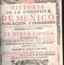 Libros antiguos: 1691,HISTORIA DE LA CONQUISTA DE MÉXICO,NUEVA ESPAÑA,ANTONIO DE SOLIS,GRAN OBRA,MONUMENTA!!!. Lote 28148770