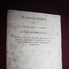 Libros antiguos: 1970- 'QUADRO DE HORROR Ó SEA CONDUCTA ATROZ Y CRIMINAL' DE DON JUAN MANDIBEYTIA PALMA 1813. Lote 28673824