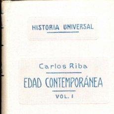 Libros antiguos: HISTORIA UNIVERSAL - CARLOS RIBA - EDAD CONTEMPORANEA -VOLUMEN I, 1929. Lote 28733421