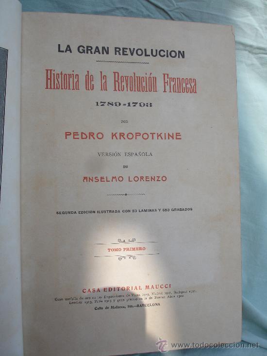 Libros antiguos: LA GRAN REVOLUCION. HISTORIA DE LA REVOLUCION FRANCESA 1789-1793 de KROPOTKINE anarquismo - Foto 2 - 28960515