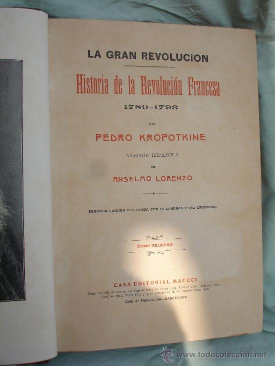 Libros antiguos: LA GRAN REVOLUCION. HISTORIA DE LA REVOLUCION FRANCESA 1789-1793 de KROPOTKINE anarquismo - Foto 3 - 28960515