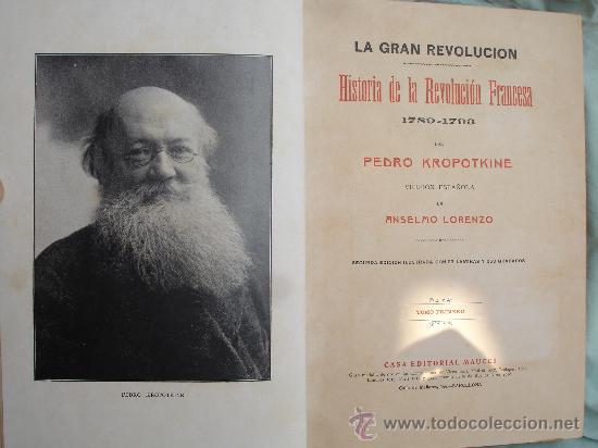 Libros antiguos: LA GRAN REVOLUCION. HISTORIA DE LA REVOLUCION FRANCESA 1789-1793 de KROPOTKINE anarquismo - Foto 4 - 28960515