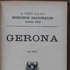 Libros antiguos: GERONA. BENITO PÉREZ GALDÓS. Lote 29268547