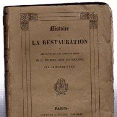 Libros antiguos: HISTORIE RESTAURATION,CAUSES QUI ONT AMENÉ LA CHUTE DE LA BRANCHE AINÉE DES BOURBONS,1831, PARIS. Lote 29226136
