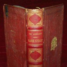 Libros antiguos: LIBRO MARIE STUART. EDICION EN FRANCÉS. 1876. PAUL DUCROCO, PARIS. EDICION DE LUJO.. Lote 30009560