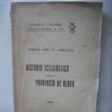 Libros antiguos: HISTORIA ECLESIASTICA DE LA PROVINCIA DE ALAVA DE JOAQUIN JOSE DE LANDÁZURI 1928. Lote 30029365