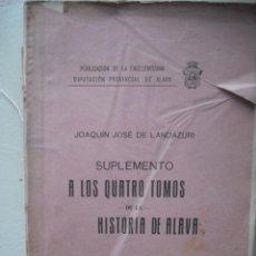 Libros antiguos: SUPLEMENTO A LOS QUATRO TOMOS DE LA HISTORIA DE ALAVA DE JOAQUIN JOSE DE LANDÁZURI 1928. Lote 30029392
