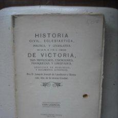 Libros antiguos: HISTORIA CIVIL , ECLESIASTICA , POLITICA Y LEGISLATIVA DE LA CIUDAD DE VICTORIA J. J. LANDÁZURI . Lote 30029495