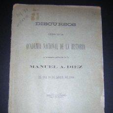 Libros antiguos: 1900 - MANUEL A. DIEZ - DISCURSOS LEIDOS EN LA ACADEMIA NACIONAL DE HISTORIA - VENEZUELA. Lote 30124818