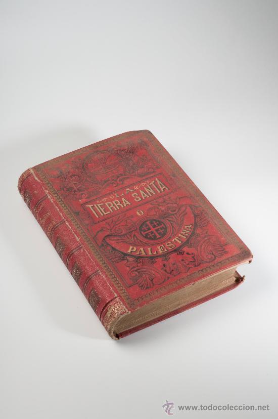 LIBRO LA TIERRA SANTA O PALESTINA POR D.ANTONIO LLOR, PBRO, AÑO 1895 - EDITOR SALVADOR RIBAS (Libros antiguos (hasta 1936), raros y curiosos - Historia Moderna)