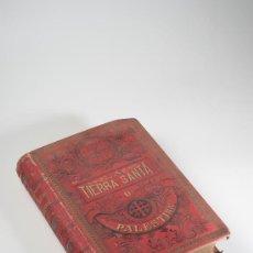 Libros antiguos: LIBRO LA TIERRA SANTA O PALESTINA POR D.ANTONIO LLOR, PBRO, AÑO 1895 - EDITOR SALVADOR RIBAS. Lote 30315060