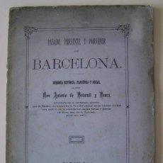 Libros antiguos: BARCELONA 1881 PASADO PRESENTE Y PORVENIR DE BARCELONA * MEMORIA HISTÓRICA * ANTONIO BOFARULL. Lote 30325186