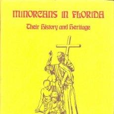 Livros antigos: MENORQUINES EN FLORIDA, SU HISTORIA Y LEGADO (EN INGLÉS) - JANE QUINN (TAPA DURA CON SOBRECUBIERTA). Lote 30439195