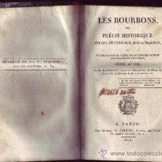 Libros antiguos: LES BOURBONS, OU PRÉCIS HISTORIQUE SUR LES AÏEUX DU ROI... MONTJOYE, M. . Lote 30731833
