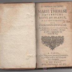 Libros antiguos: LA DEFENSE DU DROIT DE MARIE THERESE D'AUSTRICHE A LA SUCCESSION DES COURONNES D'ESPAGNE (1674).. Lote 30808835