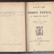 Libros antiguos: RENONCIATION DES BOURBONS D'ESPAGNE AU TRÔNE DE FRANCE. PREMIÈRE ÉDITION, 1889.. Lote 30809812