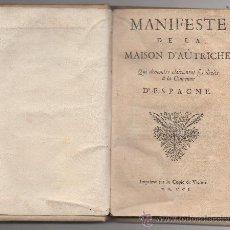 Libros antiguos: MANIFESTE DE LA MAISON D'AÛTRICHE, QUI DEMONTRE CLAIREMENT SES DROITS À LA COURONNE D'ESPAGNE (1701). Lote 30822247