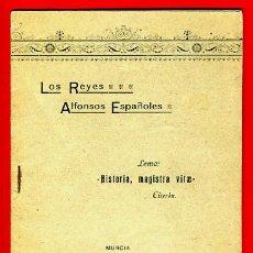 Libros antiguos: LIBRO FOLLETO LOS REYES ALFONSOS ESPAÑOLES , MURCIA 1905 , ORIGINAL . Lote 31646802