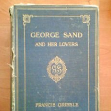 Libros antiguos: 1907 - GEORGE SAND AND HER LOVERS / FRANCIS GRIBBLE - LÁMINAS. Lote 32023007