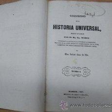 Libros antiguos: WEBER / SANZ DEL RÍO, JULIÁN. COMPENDIO DE LA HISTORIA UNIVERSAL HASTA 1852. Lote 32188269