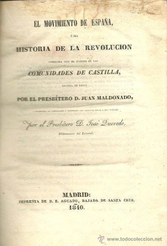 EL MOVIMIENTO DE ESPAÑA Ó SEA HISTORIA DE LA REVOLUCIÓN ... / JUAN MALDONADO - 1840 (Libros antiguos (hasta 1936), raros y curiosos - Historia Moderna)
