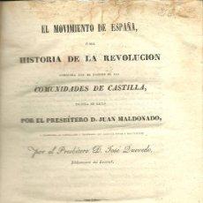 Libros antiguos: EL MOVIMIENTO DE ESPAÑA Ó SEA HISTORIA DE LA REVOLUCIÓN ... / JUAN MALDONADO - 1840. Lote 32469273