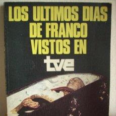 Alte Bücher - LOS ULTIMOS DIAS DE FRANCO VISTOS EN TVE - 32558122