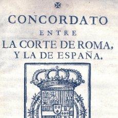 Libros antiguos: CONCORDATO ENTRE LA CORTE DE ROMA Y LA DE ESPAÑA. MADRID, 1738. Lote 32668383