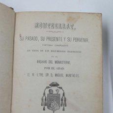 Libros antiguos: MONTSERRAT, SU PASADO, SU PRESENTE, Y SU PROVENIR. MIGUEL MUNTADAS, MANRESA 1871. 13X18 CM.. Lote 33245673