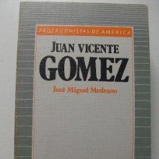 Libros antiguos: LIBRO PROTAGONISTAS DE AMERICA HISTORIA 16 JUAN VICENTE GOMEZ POR JOSE MIGUEL MEDRANO. Lote 33405549
