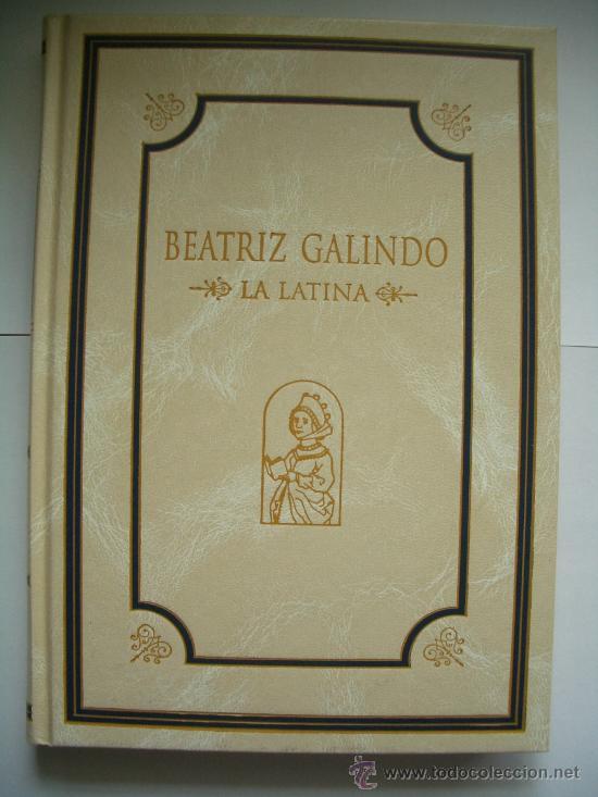 LIBRO BEATRIZ GALINDO - LA LATINA - MADRID (Libros antiguos (hasta 1936), raros y curiosos - Historia Moderna)