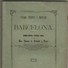 Libros antiguos: MEMORIA HISTÓRICA. FILÓSOFICA Y SOCIAL BARCELONA 1881. Lote 33727990