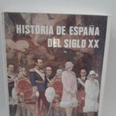 Libros antiguos: HISTORIA DE ESPAÑA DEL SIGLO XX. Lote 34028809
