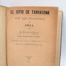 Libros antiguos: EL SITIO DE TARRAGONA POR LOS FRANCESES EN 1811. JAVIER SALAS. TARRAGONA, PUIGRUBÍ, AÑO 1882.. Lote 34196409