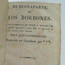 Libros antiguos: DE BUONAPARTE DE LOS BORBONES. F.A. DE CHATEAUBRIAND. BARCELONA 1814. 15X10 CM. Lote 34196503