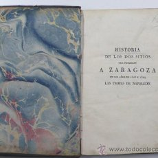 Libros antiguos: HISTORIA DE LOS DOS SITIOS A ZARAGOZA, EN LOS AÑOS 1808-1809. AGUSTÍN ALCAIDE, TOMO 1. MADRID 1830. Lote 34399254