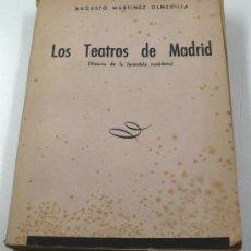 Libros antiguos: LOS TEATROS DE MADRID. AUGUSTO MARTINEZ, 1947.. Lote 34523947