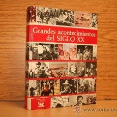 Libros antiguos: GRANDES ACONTECIMIENTOS DEL SIGLO XX. Lote 34492885