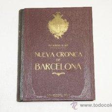 Libros antiguos: LIBRO NUEVA CRONICA DE BARCELONA. RICARDO SUÑE. PRINCIPIOS DE S.XX. Lote 34760931